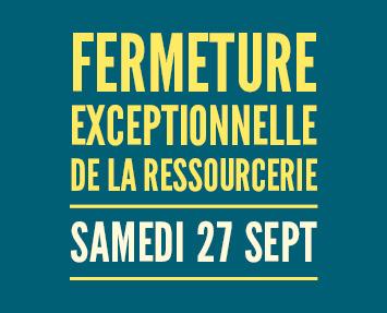 fermeture samedi 27 sept