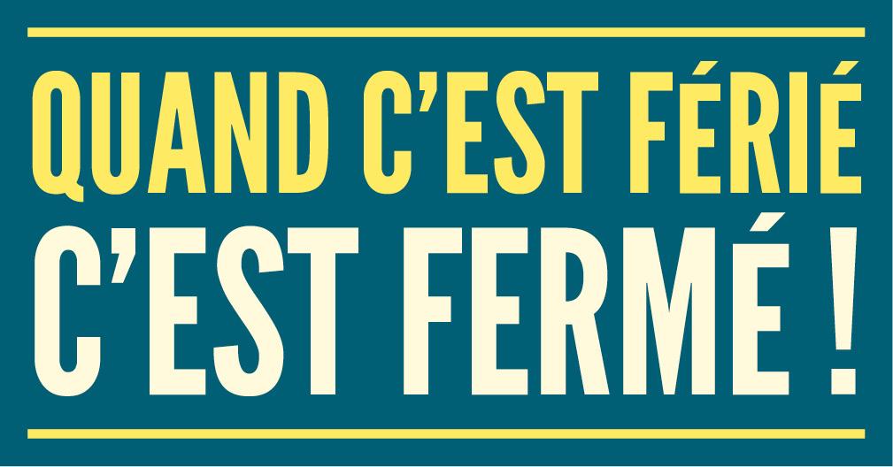 quand_cest_ferie_cest_ferme_facebook